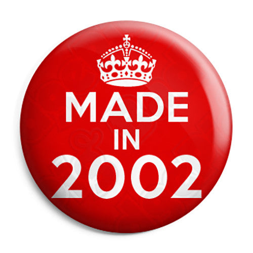 Made in 2002 - Keep Calm Birthday Year of Birth Pin Button Badge