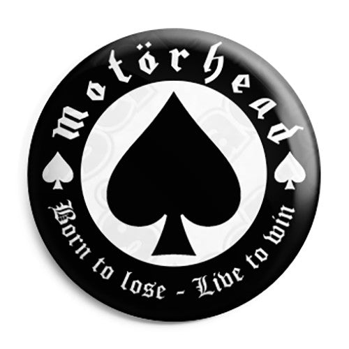 Motorhead - Born to Lose Ace of Spades Logo Button Badge