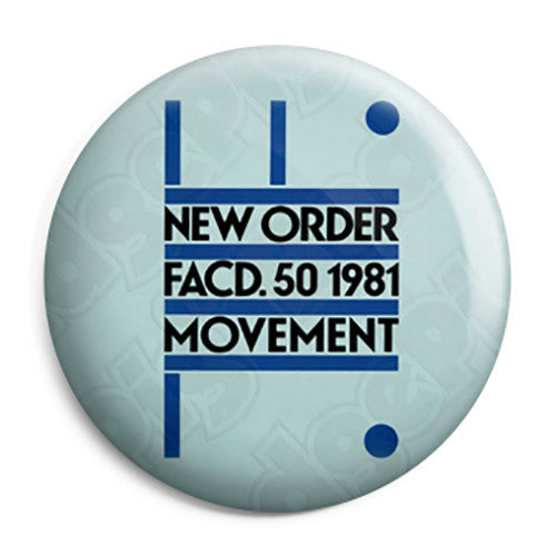New Order - Movement - Post Punk Button Badge