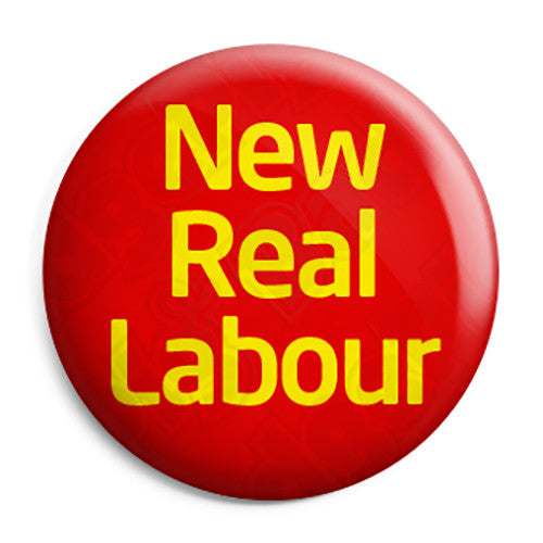 New Real Labour - Political Party Jeremy Corbyn Button Badge