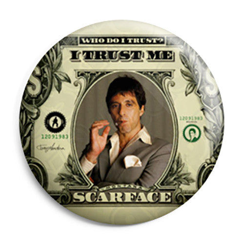 Scarface Film - Dollar Bill - Button Badge