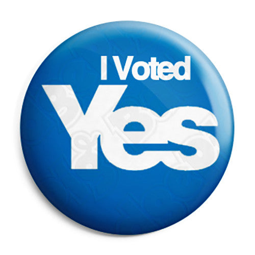 I Voted Yes - Scottish Independence - Button Badge