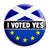 Scotland I Voted Yes - Remain to Stay Referendum - EU European Union Button Badge