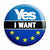 I Want Yes for EU and Independence - Scotland Remain to Stay Referendum - EU European Union Button Badge