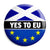 Scotland Yes To EU - Remain to Stay Referendum - EU European Union Button Badge