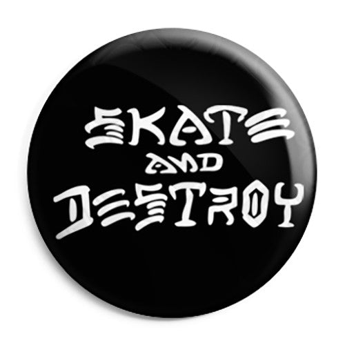 Skate and Destroy - Skateboard & Skateboarding Button Badge