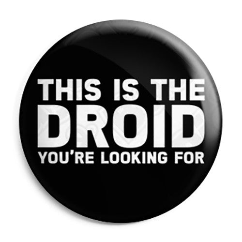 Star Wars - This is the Droid You're Looking For Button Badge