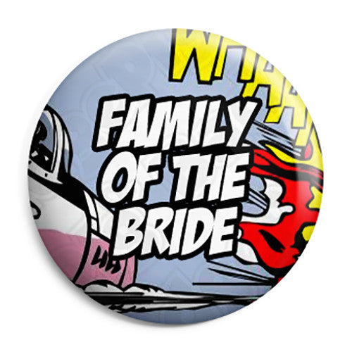 Family of the Bride - Whaam Comic Art Theme Wedding Pin Button Badge