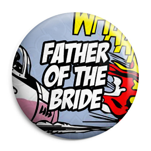 Father of the Bride - Whaam Comic Art Theme Wedding Pin Button Badge