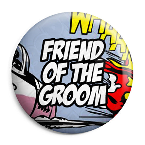 Friend of the Groom - Whaam Comic Art Theme Wedding Pin Button Badge