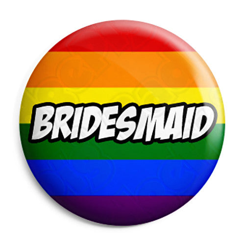 Bridesmaid - LGBT Gay Wedding Pin Button Badge