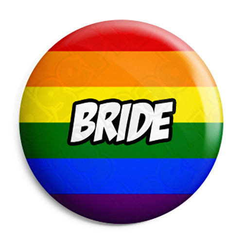 Bride - LGBT Gay Wedding Pin Button Badge