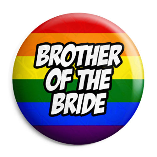 Brother of the Bride - LGBT Gay Wedding Pin Button Badge
