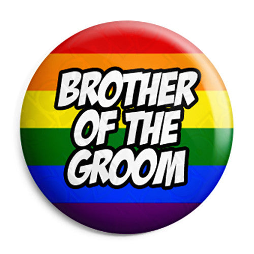 Brother of the Groom - LGBT Gay Wedding Pin Button Badge