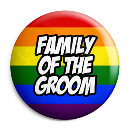 Family of the Groom - LGBT Gay Wedding Pin Button Badge