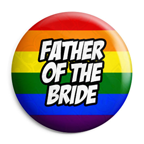 Father of the Bride - LGBT Gay Wedding Pin Button Badge