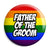 Father of the Groom - LGBT Gay Wedding Pin Button Badge