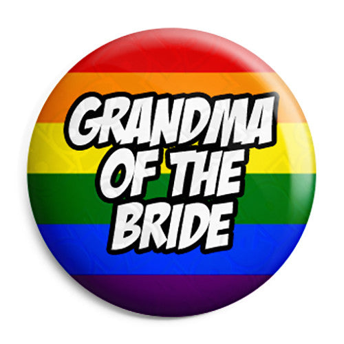 Grandma of the Bride - LGBT Gay Wedding Pin Button Badge