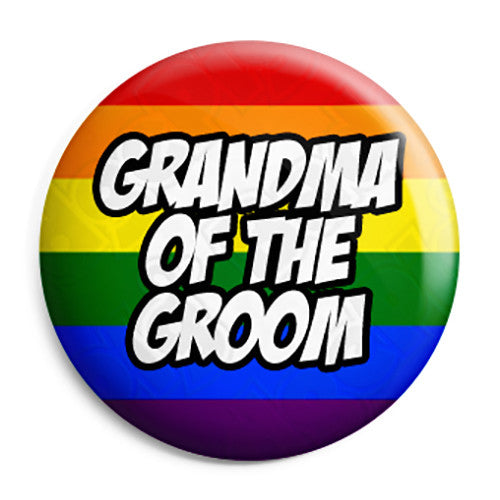 Grandma of the Groom - LGBT Gay Wedding Pin Button Badge