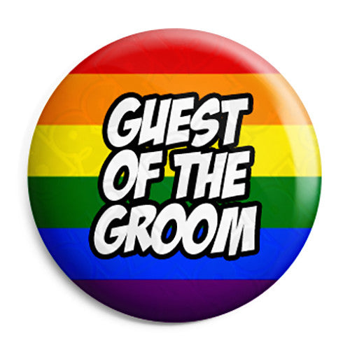Guest of the Groom - LGBT Gay Wedding Pin Button Badge