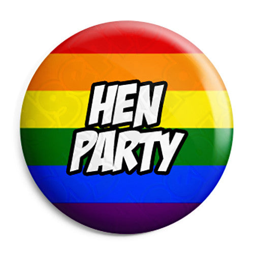Hen Party - LGBT Gay Wedding Pin Button Badge