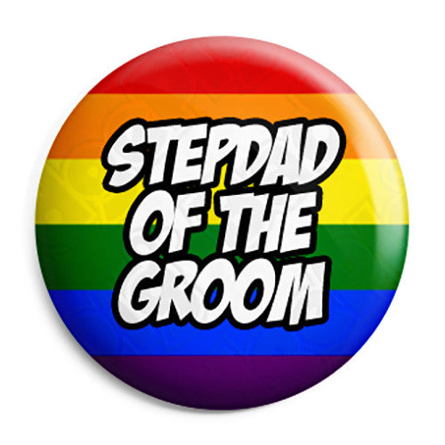 Stepdad of the Groom - LGBT Gay Wedding Pin Button Badge