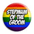 Stepmum of the Groom - LGBT Gay Wedding Pin Button Badge