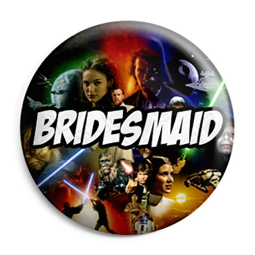 Bridesmaid - Star Wars Film Movie Theme Wedding Pin Button Badge