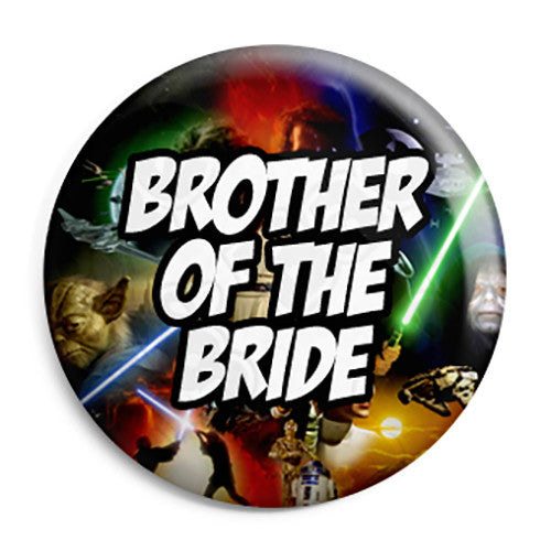 Brother of the Bride - Star Wars Film Movie Theme Wedding Pin Button Badge