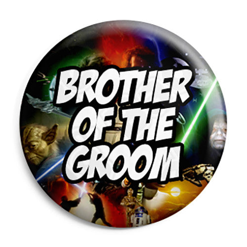 Brother of the Groom - Star Wars Film Movie Theme Wedding Pin Button Badge