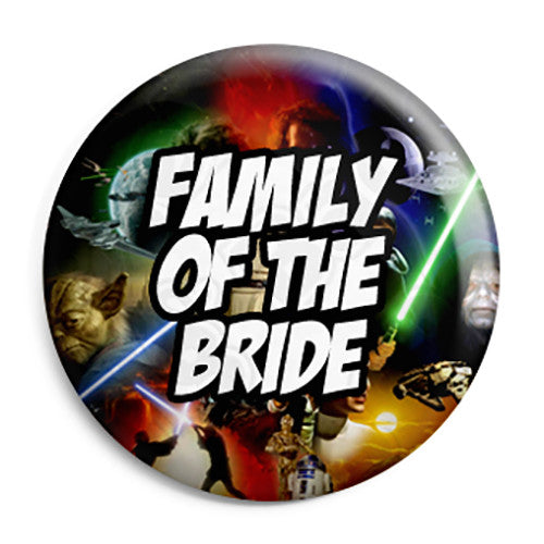 Family of the Bride - Star Wars Film Movie Theme Wedding Pin Button Badge
