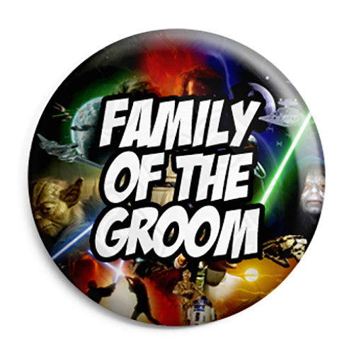 Family of the Groom - Star Wars Film Movie Theme Wedding Pin Button Badge
