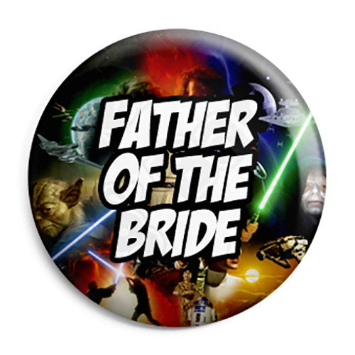 Father of the Bride - Star Wars Film Movie Theme Wedding Pin Button Badge