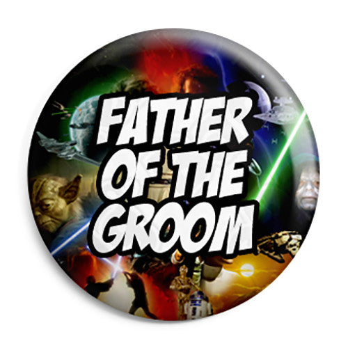 Father of the Groom - Star Wars Film Movie Theme Wedding Pin Button Badge