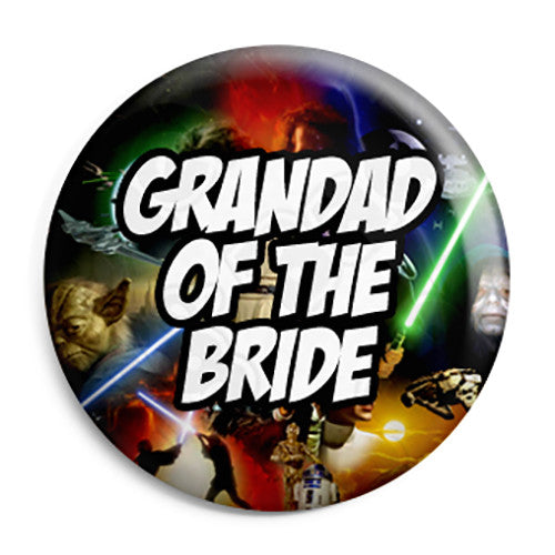 Grandad of the Bride - Star Wars Film Movie Theme Wedding Pin Button Badge