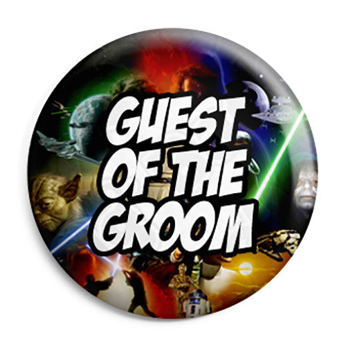 Guest of the Groom - Star Wars Film Movie Theme Wedding Pin Button Badge