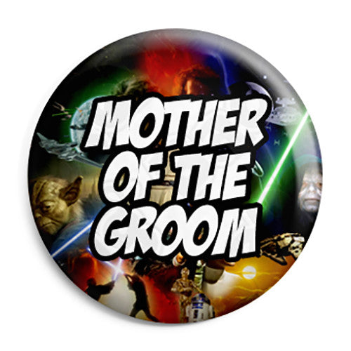 Mother of the Groom - Star Wars Film Movie Theme Wedding Pin Button Badge