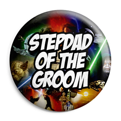 Stepdad of the Groom - Star Wars Film Movie Theme Wedding Pin Button Badge