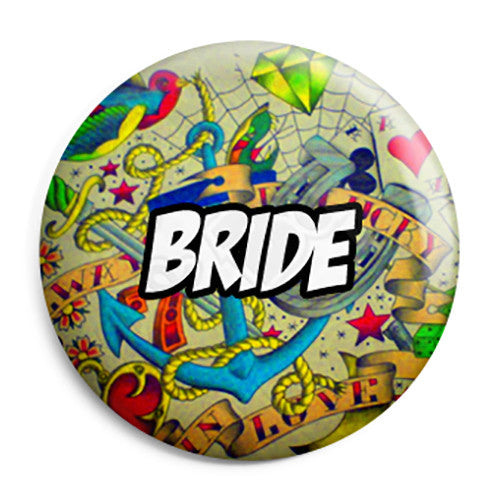 Bride - Tattoo Theme Wedding Pin Button Badge