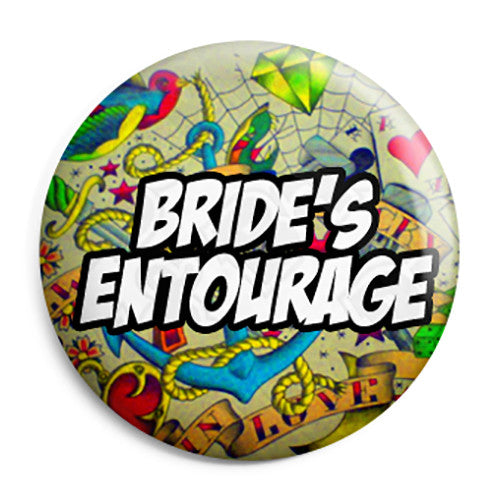 Brides Entourage - Tattoo Theme Wedding Pin Button Badge