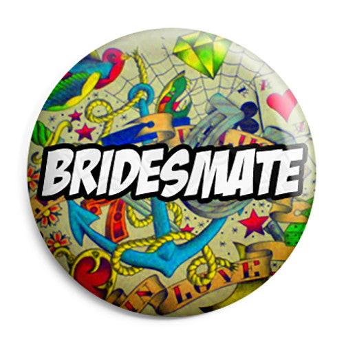 Bridesmate - Brides Mate Tattoo Theme Wedding Pin Button Badge