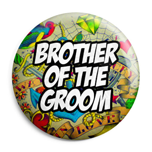 Brother of the Groom - Tattoo Theme Wedding Pin Button Badge