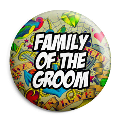 Family of the Groom - Tattoo Theme Wedding Pin Button Badge