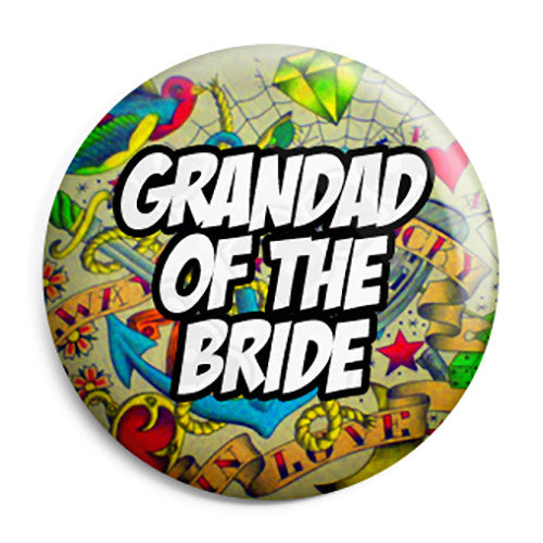 Grandad of the Bride - Tattoo Theme Wedding Pin Button Badge