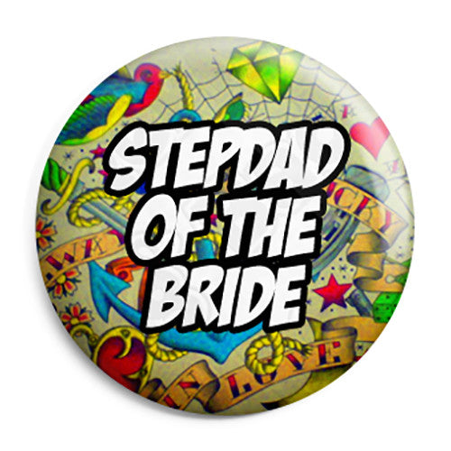 Step Dad of the Bride - Tattoo Theme Wedding Pin Button Badge