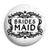 Bridesmaid - Classic Marriage Button Badge