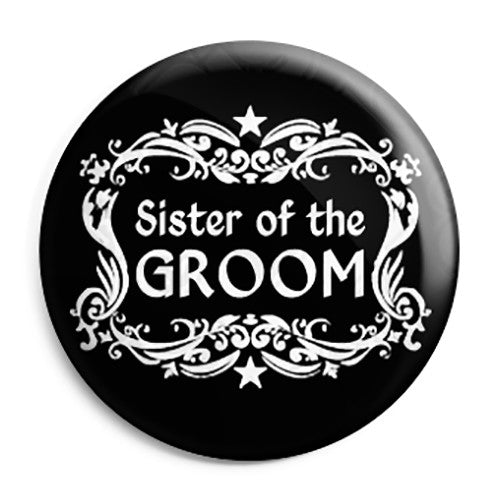 Sister of the Groom 25mm Comic Wedding Button Badge with Fridge Magnet Option