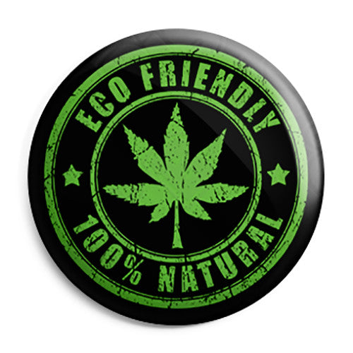 Eco Friendly 100% Natural Cannabis - Button Badge
