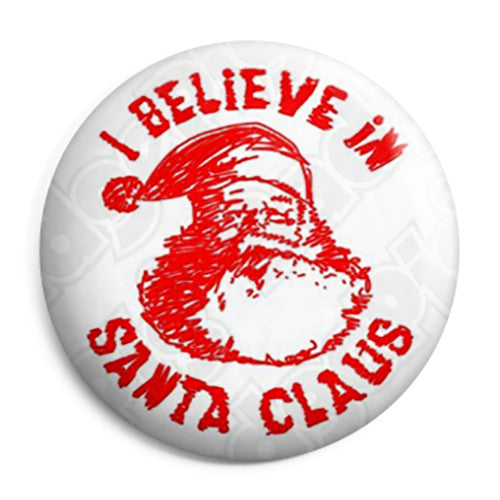 I Believe In Santa Claus   Father Christmas Button Badge