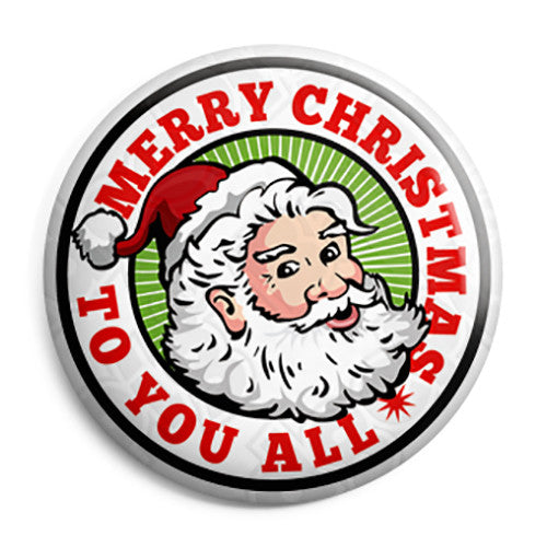 Merry Christmas To You All - Santa Claus Button Badge